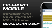 DieHard Mobile: Connect with us at home or on the road. www.diehard.com